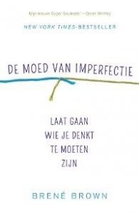 De moed van imperfectie - Boekentips burn-out en stress